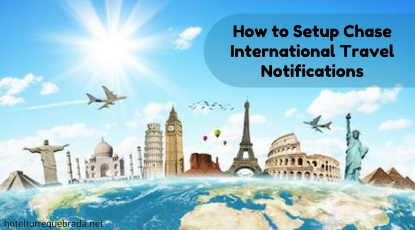 How to Setup Chase International Travel Notifications